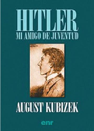 Hitler, mi amigo de juventud.